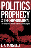 Politics Prophecy & the Supernatural