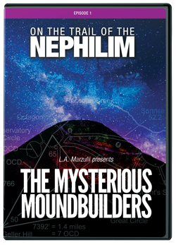 On the Trail of the Nephilim Mysterious Moundbuilders