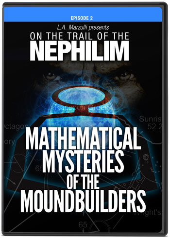 On the Trail of the Nephilim Ep. 2 Mathematical Mysteries of the Moundbuilders