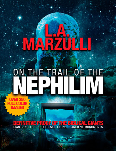 On the Trail of the Nephilim: Definitive Proof of the Biblical Giants